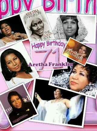Aretha Franklin 71st birthday