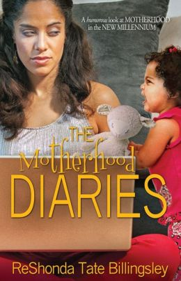 The Motherhood Diaries by-ReShonda Tate Billingsley